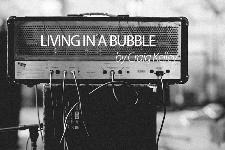 craigkelley-living-in-a-bubble-790